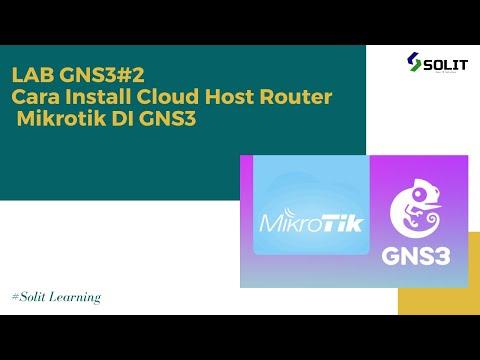 lab-gns3#-2-cara-install-cloud-host-router-mikrotik-di-gns3