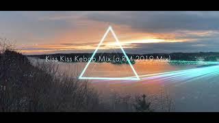 Kiss Kiss Kebab Mix (a RM 2019 Mix)