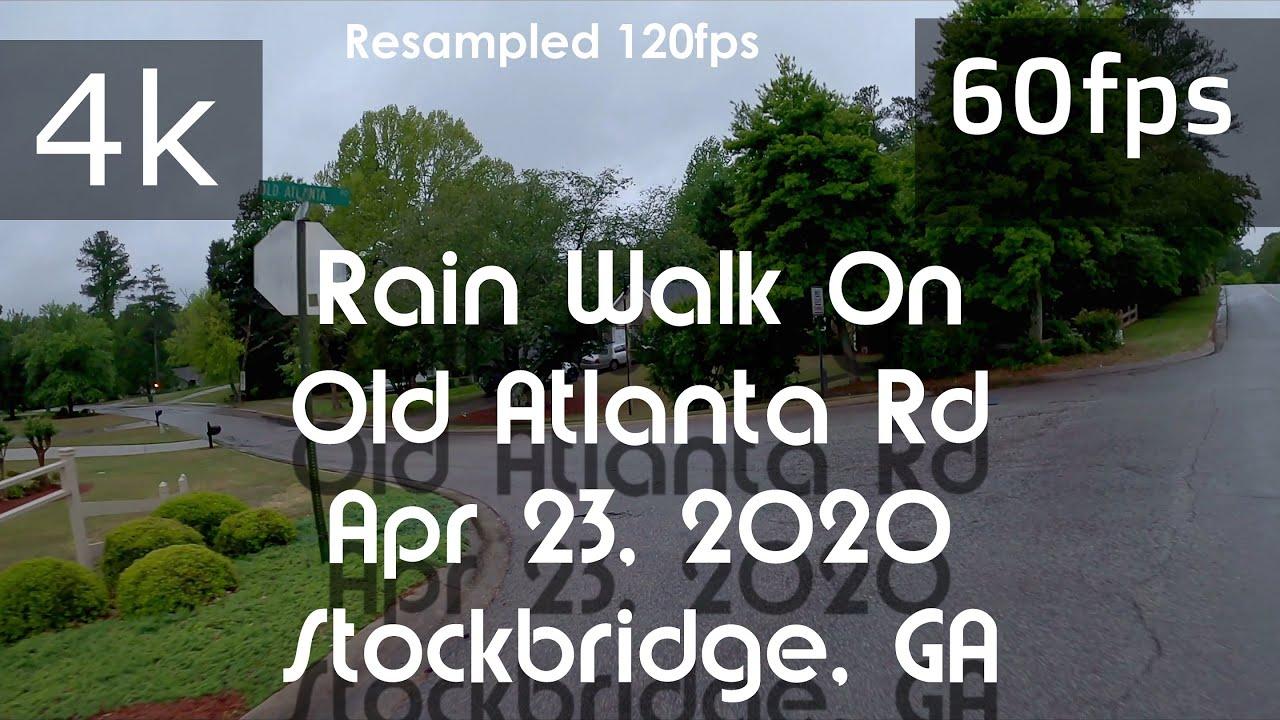 ⁴ᵏ¹²⁰(60fps) Resample Test  🌧 Rain Walk On Old Atlanta Rd   Ambient Rain ASMR  🍑 GA (Apr 23, 2020)