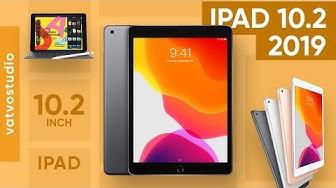 """iPad giá rẻ 2019 về Việt Nam: 10.2"""", Apple A10"""