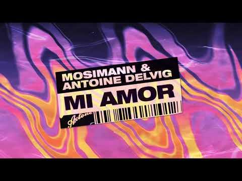 Mosimann & Antoine Delvig - Mi Amor mp3 letöltés