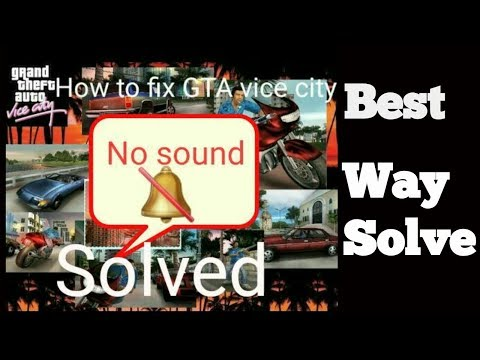 How To Fix Gta Vice City Audio Problem For Pc