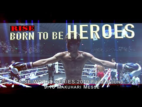 RISE BORN TO BE HEROES #4 - WORLD SERIES 2019 -61kg Tournament Final Round on Sep 16 in MAKUHARI