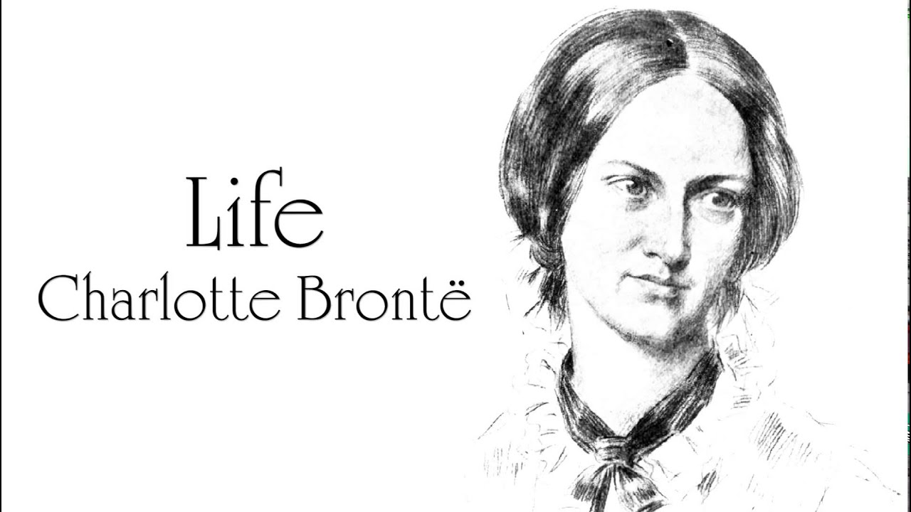 charlotte bronte poem life Life (charlotte bronte poem) life, believe, is not a dream so dark as sages say oft a little morning rain foretells a pleasant day sometimes there are clouds of.