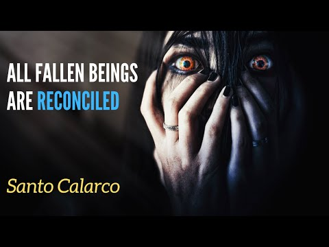 Santo Calarco: Bitesize - All fallen beings in the spiritual realm reconciled to God at the Cross?!