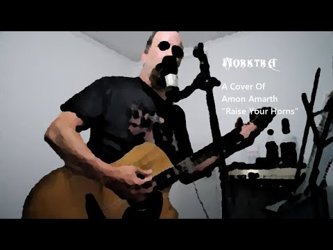 "Cover of Amon Amarth's ""Raise Your Horns"" for openmic week 42 on steemit.com"