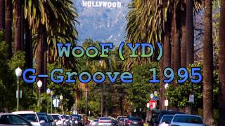 WooF(YD) - G Groove 1995! G-FUNK