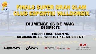 Finals Super Gran Slam al Club Esportiu Valldoreix - Federació Catalana Pàdel