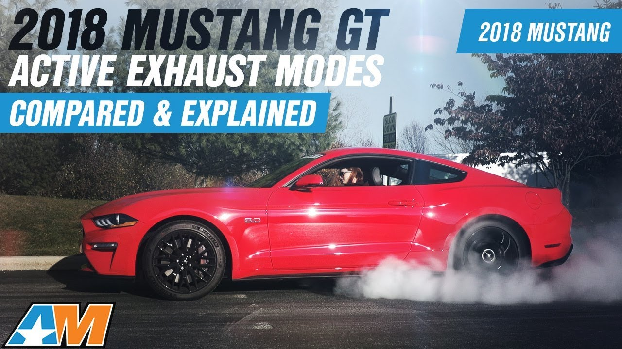 2018 Ford Mustang Gt Active Exhaust Mode Comparison Explanation