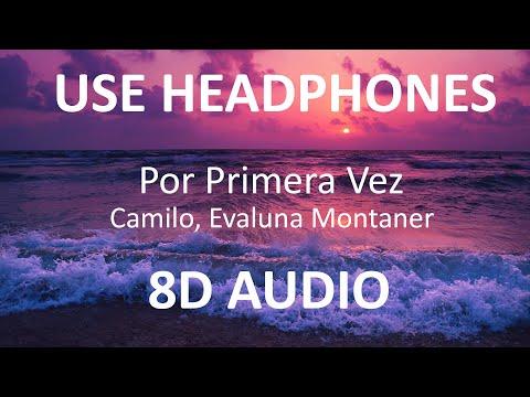 Camilo, Evaluna Montaner - Por Primera Vez ( 8D Audio ) 🎧