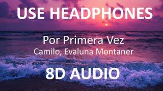 Camilo, Evaluna Montaner - Por Primera Vez ( 8D Audio / Subs ) 🎧.mp3