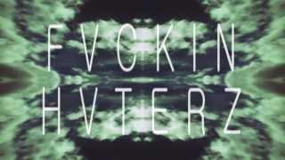 FVCKIN HVTERZ - NOTARIOUS DIX (Video Oficial)