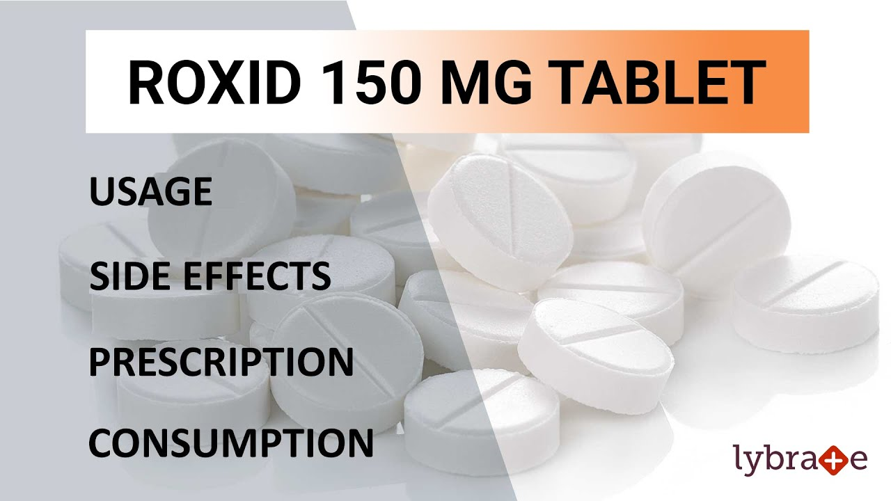 Download Roxid 150 MG Tablet : Uses, Side Effects, Prescription & Consumption - 2019