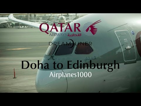 Qatar Airways Boeing 787-8 Dream)iner A7-BCN Doha to Edinburgh Flight Report *FULL FLIGHT*