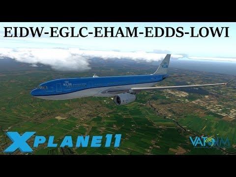 X-Plane 11 | Hello Europe! | EIDW-EGLC-EHAM-EDDS-LOWI | A320 Crj200 A330 B737 | VATSIM |