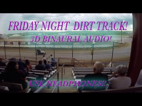 Friday Night Dirt Track Pure Sound in 3d Binaural Audio!  Use Headphones!