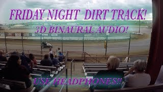Friday Night Dirt Track Pure Sound in 3d Binaural Audio!  Use Headphones! thumbnail