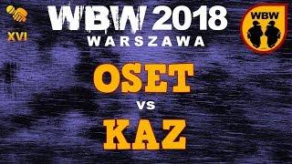 bitwa OSET vs KAZ # WBW 2018 Warszawa (finał) # freestyle battle