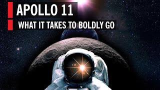 Apollo 11: What It Takes to Boldly Go