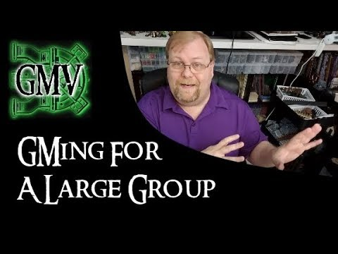 GMing for a Large Group - GM Advice for all RPG Systems