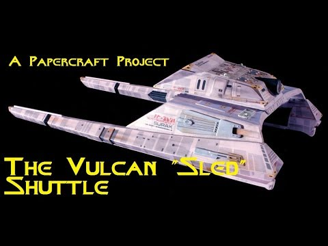 6:13 A Papercraft Project -  The Vulcan Sled Shuttle [Part 1]