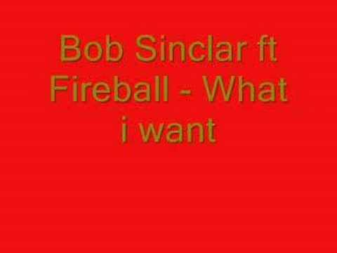 bob sinclar & fireball - what i want mp3