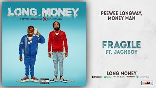 Gambar cover Peewee Longway & Money Man - Fragile Ft. Jackboy (Long Money)