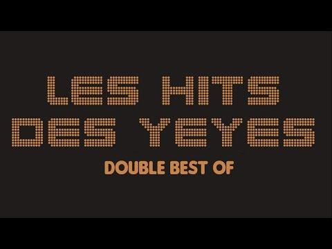 Les Hits des Yéyés - Double Best Of (Full Album / Album complet)