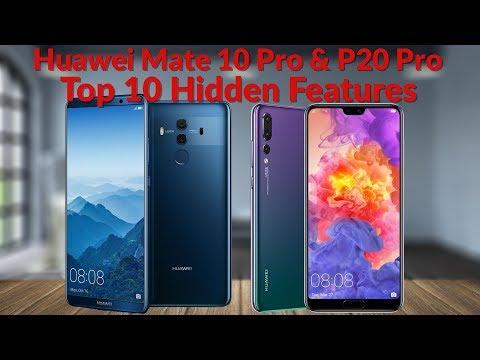 Huawei Mate 10 Pro & P20 Pro Top 10 Hidden Features