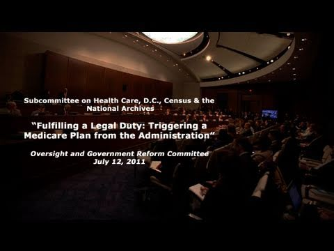 """Fulfilling a Legal Duty: Triggering a Medicare Plan from the Administration"" Part 1"