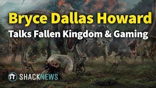 Bryce Dallas Howard Talks Fallen Kingdom & Gaming