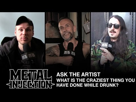 Dumbest Thing While Drunk Stories – Ask The Artist | Metal Injection