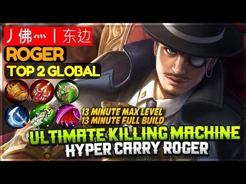 Ultimate Killing Machine [ Top Global 2 Roger ] 丿佛灬丨东边 Roger Mobile Legends