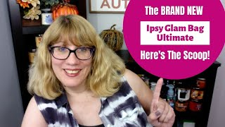The brand NEW Ipsy Glam Bag Ultimate - Here's The Scoop!