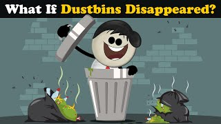 What If Dustbins Disappeared? + more videos   #aumsum #kids #science #education #children