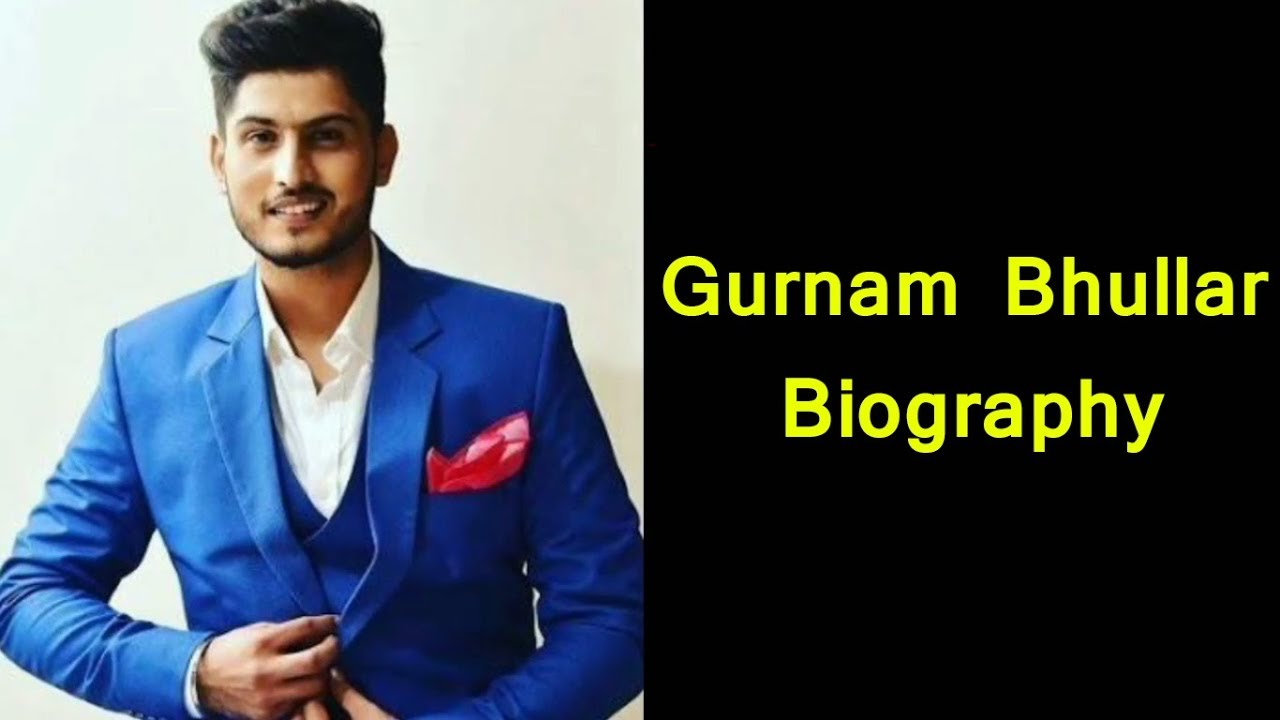 Gurnam Bhullar Full Biography