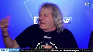 VIDEO: Talk du 07/11, partie 3 : Garcia, on s'en fout ou pas ?