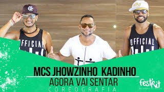 Agora vai Sentar - MCs Jhowzinho Kadinho | COREOGRAFIA - Festival de Ritmos
