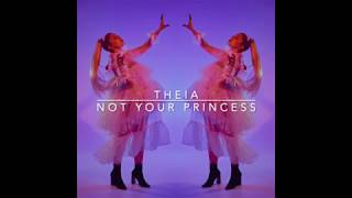 Gambar cover Theia Podcast - Bad Idea (Not Your Princess EP Track-By-Track)