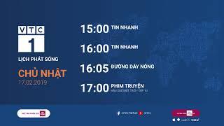Lịch phát sóng VTC1 ngày 17/02/2019