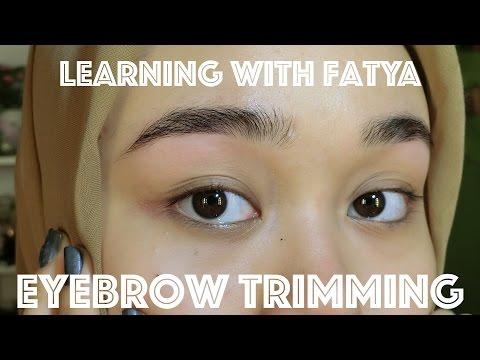 Eyebrow Trimming | Learning with Fatya - LWF | MakeupbyFatya