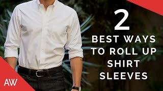 How To Roll Up Shirt Sleeves - 2 Best Ways To Fold Mens Dress Shirt Sleeve - Men's Style Quick Tips
