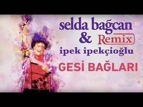 Selda Bağcan & İpek İpekçioğlu - Gesi Bağları