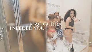 MAC GUDDA I Needed You Official Music Video