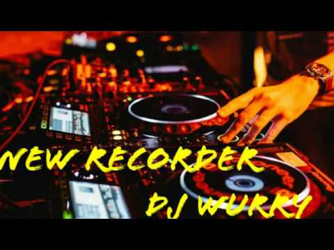 New recorder dj wurry