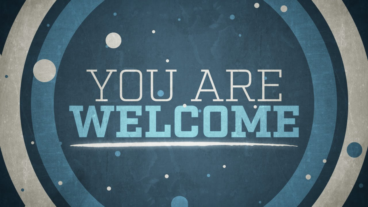 You are welcome church welcome by motion worship youtube m4hsunfo