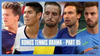 Bonus Tennis Drama | Part 05 | You're Blind! Go Away!