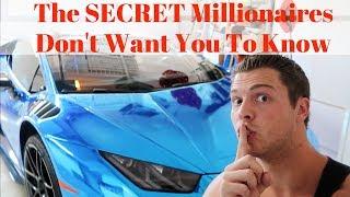 The SECRET Millionaires Dont Tell You | It Made Me A Multi Millionaire!