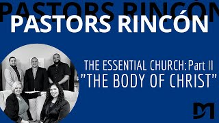 Pastors Rincón #6: The Essential Church Part 2