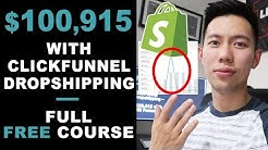 [FREE COURSE] ClickFunnel Dropshipping in 2019 | $100,915 in ONE Funnel ? Dropship Through Funnels
